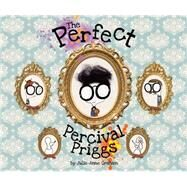 The Perfect Percival Priggs by Graham, Julie-anne, 9780762455065