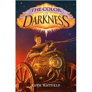 The Color of Darkness by Hatfield, Ruth, 9781250115065