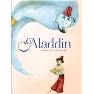Aladdin A Fairy Tale Adventure by Rossi, Francesca, 9781454915065
