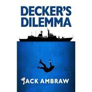 Decker's Dilemma by Ambraw, Jack, 9781943075065