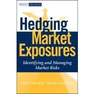 Hedging Market Exposures : Identifying and Managing Market Risks by Bychuk, Oleg V.; Haughey, Brian, 9780470535066