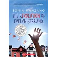 The Revolution of Evelyn Serrano by Manzano, Sonia, 9780545325066