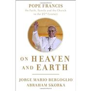 On Heaven and Earth by BERGOGLIO, JORGE MARIOSKORKA, ABRAHAM, 9780770435066