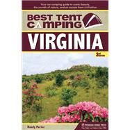 Best Tent Camping: Virginia Your Car-Camping Guide to Scenic Beauty, the Sounds of Nature, and an Escape from Civilization by Porter, Randy, 9780897325066