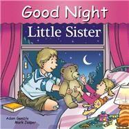 Good Night Little Sister by Gamble, Adam; Jasper, Mark; Kelly, Cooper, 9781602195066