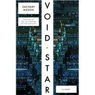 Void Star A Novel by Mason, Zachary, 9780374285067