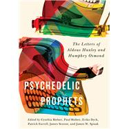 Psychedelic Prophets by Bisbee, Cynthia; Bisbee, Paul; Dyck, Erika; Farrell, Patrick, 9780773555068