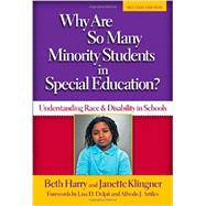 Why Are So Many Minority Students in Special Education?: Understanding Race and Disability in Schools by Harry, Beth; Klingner, Janette; Delpit, Lisa D.; Artiles, Alfredo J., 9780807755068