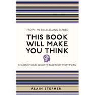 This Book Will Make You Think by Stephen, Alain, 9781782435068