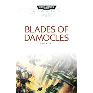 Blades of Damocles by Kelly, Phil, 9781784965068
