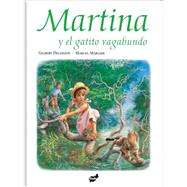 Martina y el gatito vagabundo / Martina and the Stray kitten by Delahaye, Gilbert; Marlier, Marcel (CON); Prado, Gloria Castany, 9788492595068