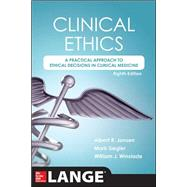 Clinical Ethics, 8th Edition A Practical Approach to Ethical Decisions in Clinical Medicine, 8E by Jonsen, Albert R.; Siegler, Mark; Winslade, William J., 9780071845069