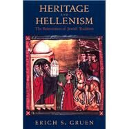 Heritage and Hellenism: The Reinvention of Jewish Tradition by Gruen, Erich S., 9780520235069
