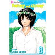 Honey and Clover, Vol. 3 by Umino, Chica; Umino, Chica, 9781421515069