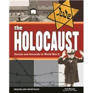 The Holocaust Racism and Genocide in World War II by Mooney, Carla; Casteel, Tom, 9781619305069