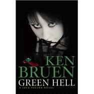Green Hell A Jack Taylor Novel by Bruen, Ken, 9780802125071