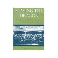 Slaying the Dragon : The History of Addiction Treatment and Recovery in America by White, William L., 9780938475071