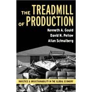 The Treadmill Of Production: Injustice and Unsustainability in the Global Economy