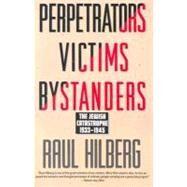 Perpetrators Victims Bystanders by Hilberg, Raul, 9780060995072