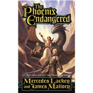 The Phoenix Endangered Book Two of The Enduring Flame by Lackey, Mercedes; Mallory, James, 9780765355072