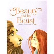 Beauty and the Beast A Fairy Tale Adventure by Rossi, Francesca, 9781454915072