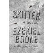 Skitter A Novel by Boone, Ezekiel, 9781501125072