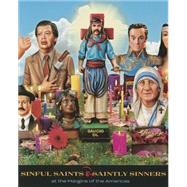 Sinful Saints & Saintly Sinners at the Margins of the Americas by Polk, Patrick A.; Amati, Vitor (CON); Bonfim, Luis Americo (CON); De Alba, Alicia Gaspar (CON); Gledhill, Sabrina (CON), 9780984755073