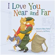 I Love You Near and Far by Parker, Marjorie  Blain; Henry, Jed, 9781454905073