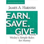Earn. Save. Give. by Harnish, James A.; Ramirez, Frank, 9781501805073