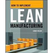 How To Implement Lean Manufacturing by Wilson, Lonnie, 9780071625074