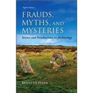 Frauds, Myths, and Mysteries: Science and Pseudoscience in Archaeology by Feder, Kenneth, 9780078035074