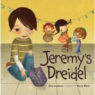 Jeremy's Dreidel by Gellman, Ellie; Mola, Maria, 9780761375074