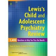 Lewis's Child and Adolescent Psychiatry Review: 1400 Questions to Help You Pass the Boards by Poncin, Yann B.; Thomas, Prakash K., 9780781795074