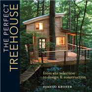 The Perfect Treehouse by Kroner, Django, 9781440345074