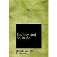 Society and Solitude by Emerson, Ralph Waldo, 9780554525075