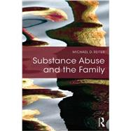 Substance Abuse and the Family by Reiter; Michael D., 9781138795075