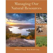 Managing Our Natural Resources by Camp, William G.; Heath-Camp, Betty, 9781285835075