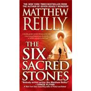 The Six Sacred Stones by Reilly, Matthew, 9781416505075