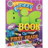 Crazy Big Book of First Grade Activities by Carson-Dellosa Publishing Company, Inc., 9781483835075