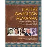 Native American Almanac More than 50,000 Years of the Cultures and Histories of Indigenous Peoples by Dennis, Yvonne Wakim; Hirschfelder, Arlene; Flynn, Shannon Rothenberger, 9781578595075
