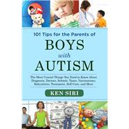 101 Tips for the Parents of Boys With Autism by Siri, Ken, 9781629145075