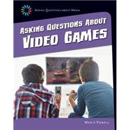 Asking Questions About Video Games by Powell, Marie, 9781633625075