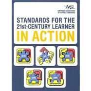 Standards for the 21st-Century Learner in Action by AASL, 9780838985076