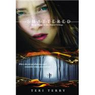 Shattered by Terry, Teri, 9780142425077