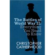 Battles of World War II by Catherwood, Christopher, 9780749015077