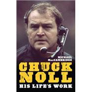 Chuck Noll by MacCambridge, Michael, 9780822965077