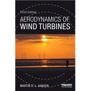 Aerodynamics of Wind Turbines by Hansen; Martin O. L., 9781138775077