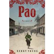 Pao A Novel by Young, Kerry, 9781608195077