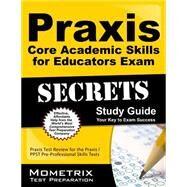 Praxis Core Academic Skills for Educators Exam Secrets by Praxis Exam Secrets Test Prep, 9781630945077