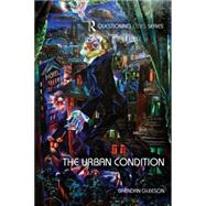 The Urban Condition by Gleeson; Brendan, 9781138905078